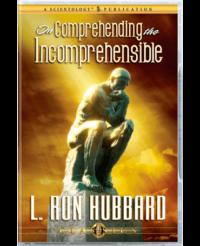 On Comprehending the Incomprehensible