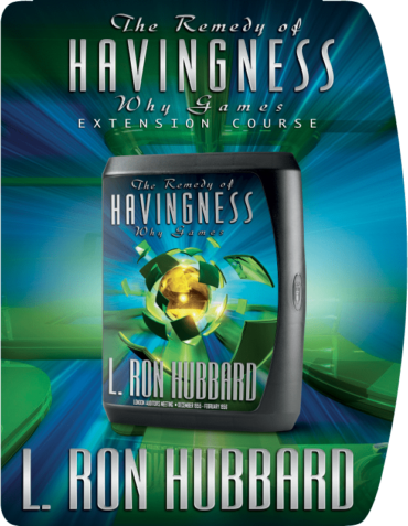 The Remedy of Havingness Lectures Course