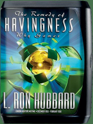 The Remedy of Havingness